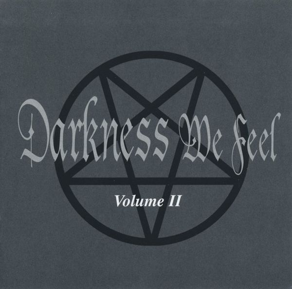 Darkness We Feel Volume II