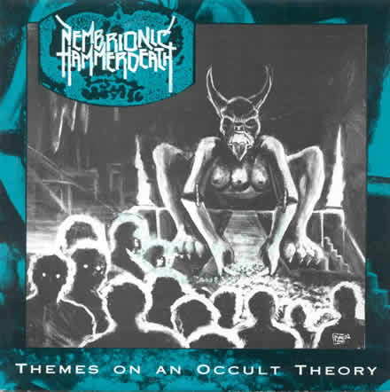 Themes on an Occult Theory (as Nembrionic Hammerdeath) (ep)
