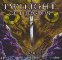 Twilight Of The Gods Vol. 2 - The Gothic/Black Metal Collection