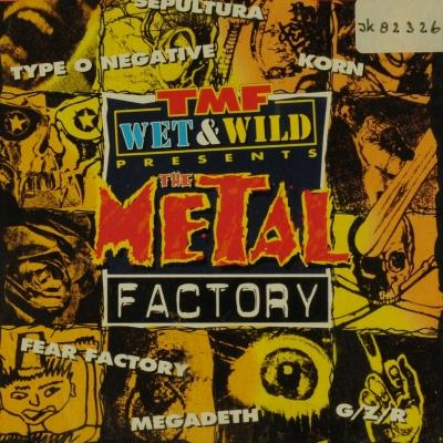 Wet & Wild - The Metal Factory